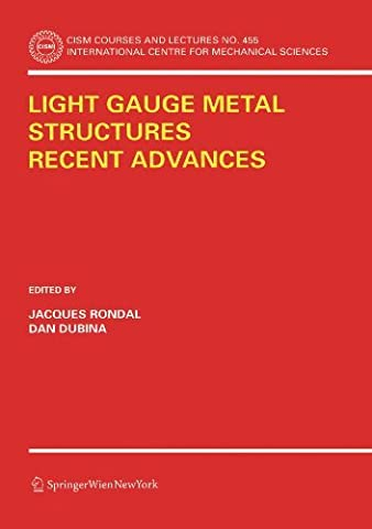 Light Gauge Metal Structures Recent Advances (CISM International Centre for