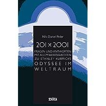 201 x 2001: Fragen und Antworten mit allem Wissenswerten zu Stanley Kubricks Odyssee im Weltraum