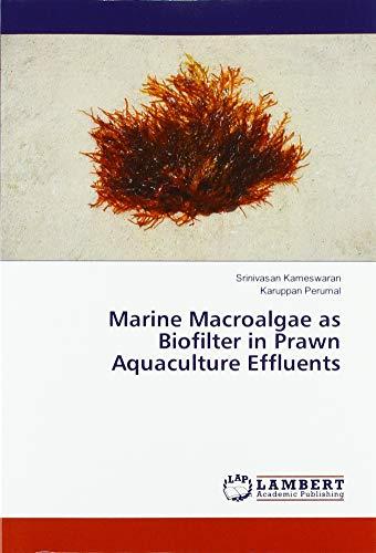 Marine Macroalgae as Biofilter in Prawn Aquaculture Effluents