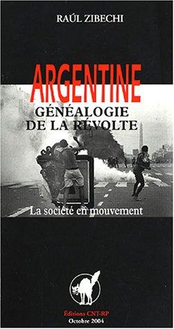Argentine : Généalogie de la révolte : la société en mouvement