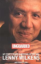 Unguarded: My Forty Years Surviving in the NBA by Lenny Wilkens (2000-08-01)
