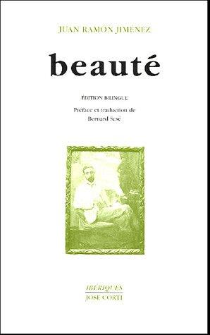 Beauté (en vers) (1917-1923) : Belleza (en verso) : Edition bilingue français-espagnol par Juan Ramón Jiménez