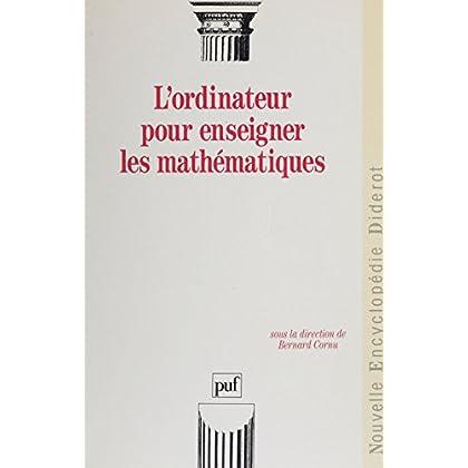 L'Ordinateur pour enseigner les mathématiques (Nouvelle encyclopédie Diderot)