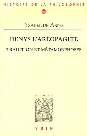 Denys l'aréopagite : Tradition et métamorphoses