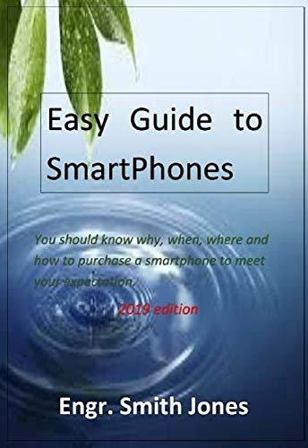 Easy Guide To Smartphones: You should know why, when, where and how to purchase a smartphone to meet your expectations. (English Edition) Pda Touch Screen Mobile