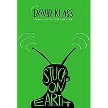 Stuck on Earth by David Klass (2010-03-16)