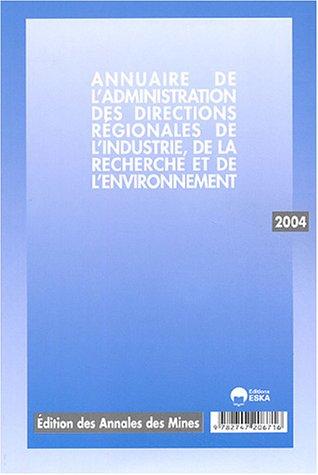 Annuaire de l'administration, des directions régionales de l'industrie, de la recherche et