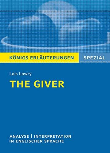 The Giver von Lois Lowry. Textanalyse und Interpretation. Königs Erläuterungen Spezial: Textanalyse und Interpretation in englischer Sprache, mit ausführlicher ... mit Lösungen (English Edition)