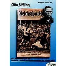 Otto Siffling, der SV Waldhof und die Deutsche Fußball- Nationalmannschaft im Dritten Reich