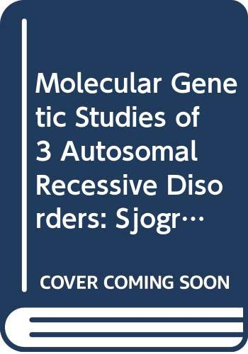 Molecular Genetic Studies of 3 Autosomal Recessive Disorders: Sjogren-Larsson Syndrome, Glutathione Synthetase Deficiency and Congenital Ichthyosis ... Summaries of Uppsala Dissertations, Band 928)