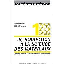 Introduction à la science des matériaux: Traité des matériaux - Volume 1
