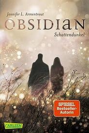 Obsidian 1: Obsidian. Schattendunkel (mit Bonusgeschichten): Band 1 der Fantasy-Romance-Bestsellerserie mit Su