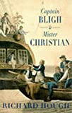 Captain Bligh and Mr.Christian: The Men and the Mutiny