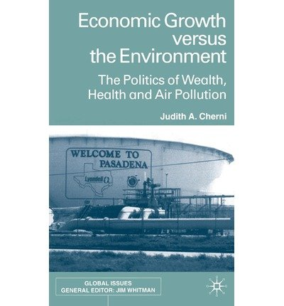 [(Economic Growth Versus the Environment: The Politics of Wealth, Health and Air Pollution )] [Author: Judith A. Cherni] [Jun-2002]