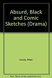 Absurd, Black and Comic Sketches (Drama)