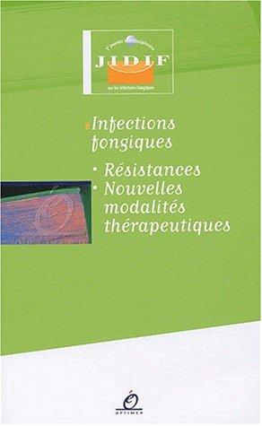 Infections fongiques. Résistances, nouvelles modalités thérapeutiques par Collectif