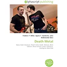 Death Metal: Heavy metal (musique), Thrash metal, Death, Obituary, Black Sabbath, Metal extrême, Death mélodique, Deathgrind, Blast beat