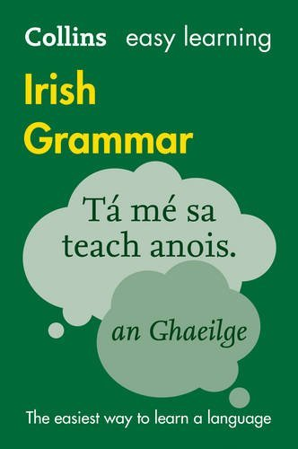 Collins Easy Learning Irish Grammar: Trusted support for learning (English Edition)