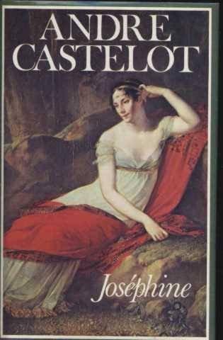 Joséphine. par André. Castelot