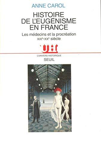 Histoire de l'eugénisme en France - Les médecins et la procréation (XIXe-XXe siècle)