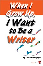 When I Grow Up, I Want to be a Writer (Millennium Generation)