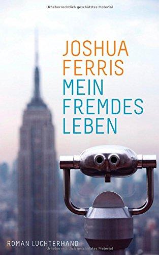 Buchseite und Rezensionen zu 'Mein fremdes Leben: Roman' von Joshua Ferris