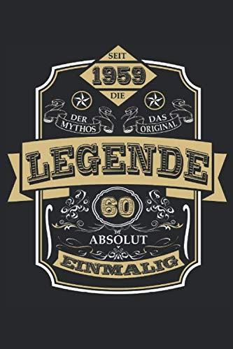 Seit 1959 die Legende 60. Geburtstag: Ein Notizbuch oder Album mit Platz auf 120 punktierten Seiten zum Reinschreiben von Erinnerungen, Erlebnissen, ... Sprüchen, Gedichten, Fotos, Zeichnungen.