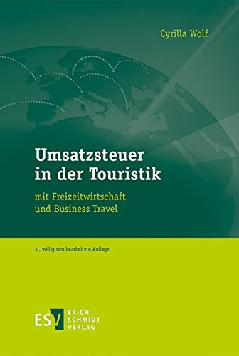 Umsatzsteuer in der Touristik: mit Freizeitwirtschaft und Business Travel