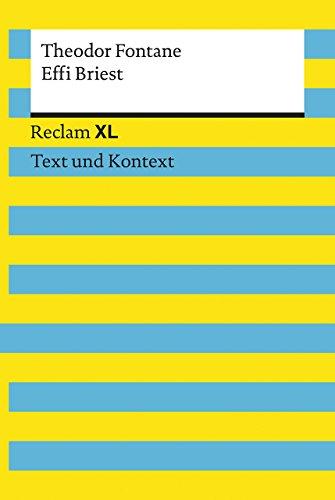 Effi Briest. Textausgabe mit Kommentar und Materialien: Reclam XL – Text und Kontext