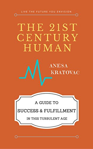 the-21st-century-human-a-guide-to-success-fulfillment-in-this-turbulent-age