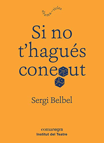 Si No T´Hagués Coneut por Sergi Belbel Coslado