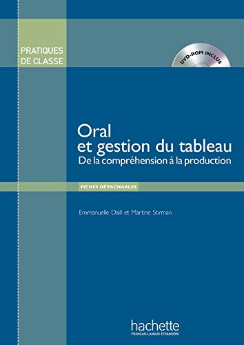 Oral Et Gestion Du Tableau - Livre + DVD-Rom (Pratiques de Classe)