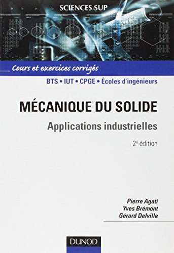 Mécanique du solide - Applications industrielles par Pierre Agati