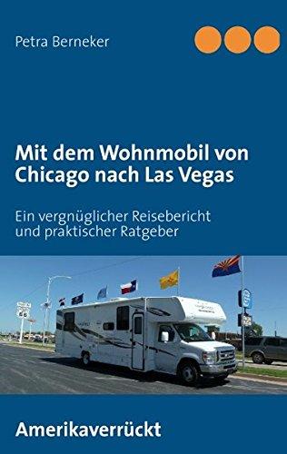 Preisvergleich Produktbild Mit dem Wohnmobil von Chicago nach Las Vegas: Ein vergnüglicher Ratgeber