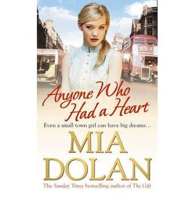 [(Anyone Who Had a Heart)] [ By (author) Mia Dolan ] [May, 2010]