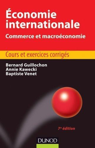 Économie internationale - 7e édition - Commerce et macroéconomie de Bernard Guillochon (30 mai 2012) Broché