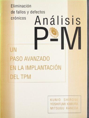 Anlisis P-M: An Advanced Step in TPM Implementation por Hoshifumi Kunio Kimura