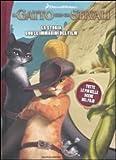 Scarica Libro Il gatto con gli stivali La storia con le immagini del film Ediz illustrata (PDF,EPUB,MOBI) Online Italiano Gratis