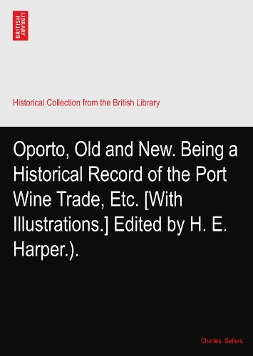 oporto-old-and-new-being-a-historical-record-of-the-port-wine-trade-etc-with-illustrations-edited-by