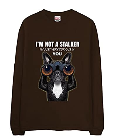 T-Shirt - Bull Dog - Funny Stalker Quote Chocolate XX-Large