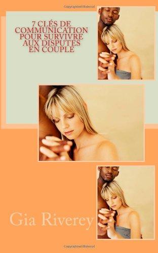 7 clés de communication pour survivre aux disputes en couple