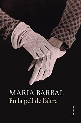 En la pell de l'altre (Clàssica) (Catalan Edition) por Maria Barbal