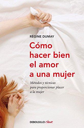 como-hacer-bien-el-amor-a-una-mujer-metodos-y-tecnicas-para-proporcionar-placer-a-la-mujer-clave
