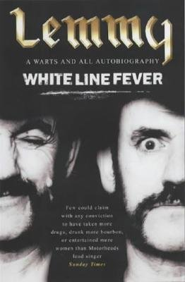 [( White Line Fever: The Autobiography: The Autobiography By Kilmister, Lemmy ( Author ) Paperback Jan - 2004)] Paperback