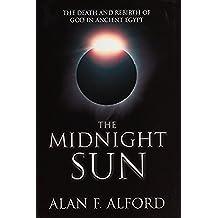 The Midnight Sun: The Astonishing New Theory That Rewrites Egyptology (English Edition)
