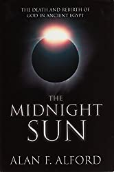 The Midnight Sun: The Astonishing New Theory That Rewrites Egyptology
