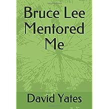 Bruce Lee Mentored Me