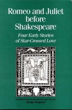 Romeo and Juliet before Shakespeare: Four early stories of star-crossed love (Renaissance and...