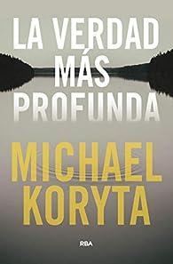 La verdad más profunda par Michael Koryta