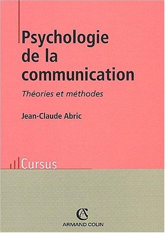 Psychologie de la communication : Théorie et Méthodes